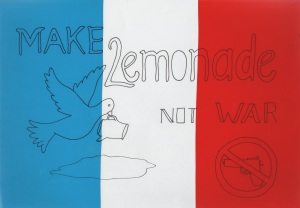 Make lemonade not war- Franse vlag